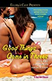 img - for Good Things Come in Threes (Ellora's Cave) book / textbook / text book