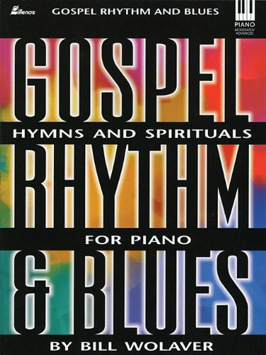 Gospel Rhythm and Blues: Hymns and Spirituals for Piano (Lillenas Publications)