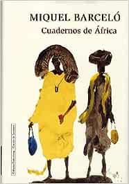 Cuadernos de África (Ensayo): Amazon.es: Barceló, Miquel