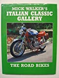 img - for Mick Walker's Italian Classic Gallery: The Racing Bikes (A Foulis motor cycling book) by Mick Walker (1991-04-03) book / textbook / text book