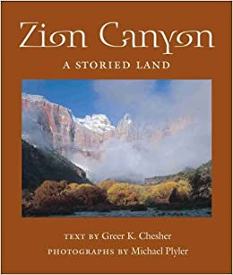 Book Zion Canyon: A Storied Land (Desert Places)