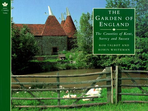 The Garden of England: The Counties of Kent, Surrey and Sussex (Country Series)