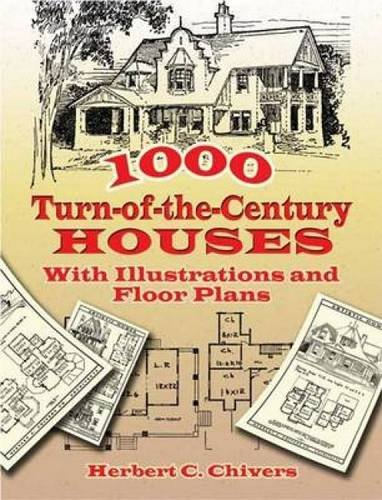 1000 Turn-of-the-Century Houses: With Illustrations and Floor Plans (Dover Architecture) (Turn Of The Century Homes For Sale)