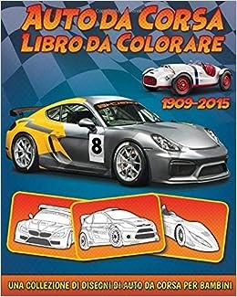 Auto Da Corsa Libro Da Colorare Una Collezione Di Disegni Di