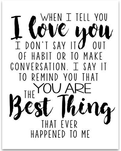 When I Tell You I Love You   11X14 Unframed Typography Art Print   Great Gift For Your Significant Other