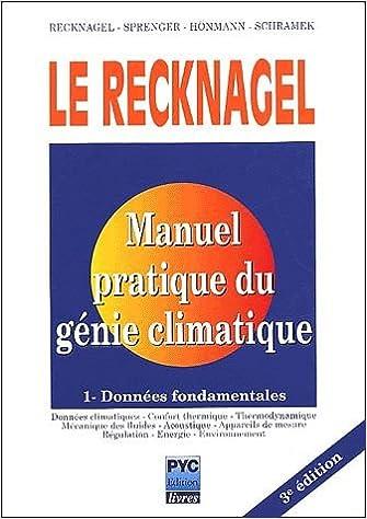 fd03de67f184d4 Le Recknagel, Tome 1   Manuel pratique du génie climatique - Données  Fondamentales