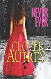 Never Ever, Clover Autrey, 1492722596