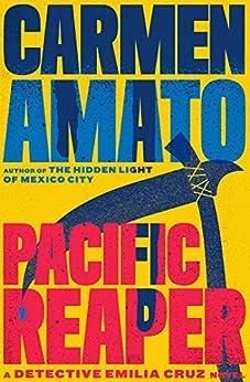 Pacific Reaper (Detective Emilia Cruz Book 5) by [Amato, Carmen]