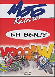 Moto Râleuses, Tome 2 : Eh ben.!?