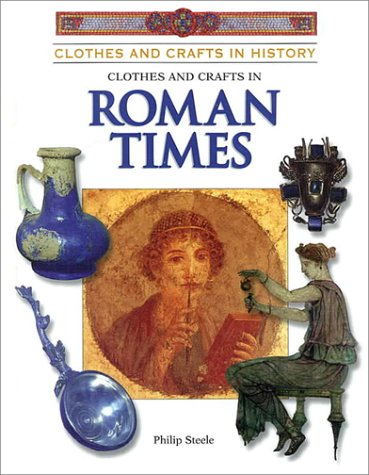 Download Clothes and Crafts in Roman Times (Clothes and Crafts in History) ebook