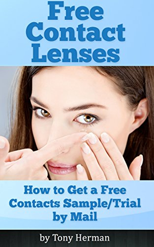 Free Contact Lenses: How to Get a Free Sample/Trial by ()