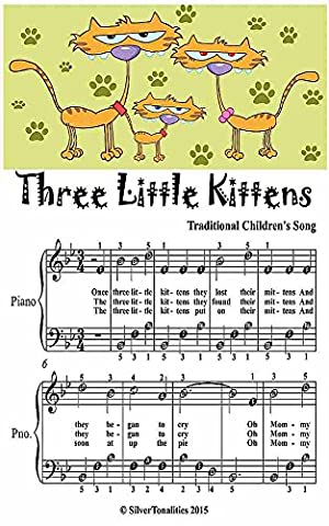 Three Little Kittens Easiest Piano Sheet Music Junior Edition (Amazon Digital Sheet Music)