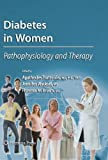 Diabetes in Women: Pathophysiology and Therapy (Contemporary Diabetes) (2009-10-27)