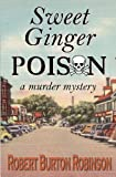 Sweet Ginger Poison, Robert Robinson, 146103082X