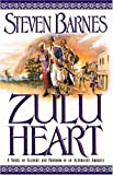 Zulu Heart: A Novel of Slavery and Freedom in an Alternate America