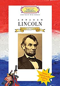 Abraham Lincoln (Getting To Know The U.S. Presidents)
