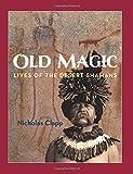Old Magic: Lives of the Desert Shamans