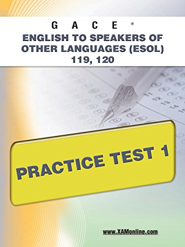 GACE English to Speakers of Other Languages (ESOL) 119, 120 Practice Test 1