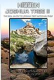 Hidden Joshua Tree II: The Real Guide to Joshua Tree National Park (Volume 2)