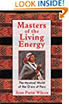 Masters of the Living Energy: The Mys...