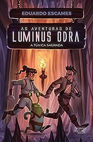 As aventuras de Luminus Odra: A túnica sagrada - vol. 2