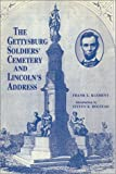 The Gettysburg Soldiers' Cemetery and Lincoln's Address : Aspects and Angles, Klement, Frank L., 0942597613