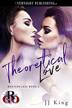 Theoretical Love (Masterclass Book 2) by [King, JJ ]