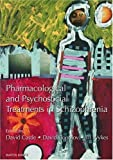 Pharmacological and Psychosocial Treatments in Schizophrenia, David J. Castle and David Copolov, 1841842680