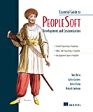 The Essential Guide to Peoplesoft Development and Customization, Tony DeLia and Galina Landres, 1884777929