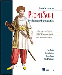 Read essential guide to peoplesoft development and customization.