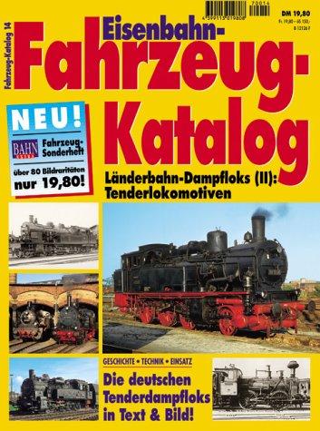 Eisenbahn Fahrzeug Katalog Bd.14 Länderbahn Dampfloks  II  Tenderlokomotiven