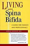 Living with Spina Bifida, Adrian Sandler, 0807846570