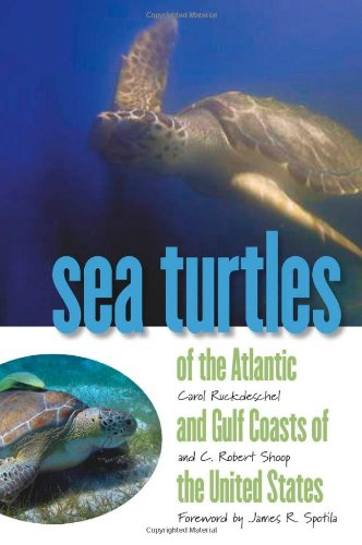 Sea Turtles of the Atlantic and Gulf Coasts of the United States (Wormsloe Foundation Nature Book Ser.)