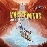 Masterminds: Criminal Destiny  (Masterminds Series, Book 2)