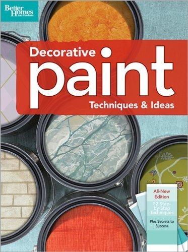 Decorative Paint Techniques & Ideas, 2nd Edition (Better Homes and Gardens) (Better Homes and Gardens Home)