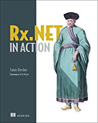 SummaryRx.NET in Action teaches developers how to build event-driven applications using the Reactive Extensions (Rx) library.Purchase of the print book includes a free eBook in PDF, Kindle, and ePub formats from Manning Publications.About the...