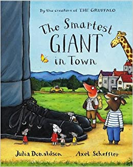 The Smartest Giant in Town: Amazon.co.uk: Donaldson, Julia ...