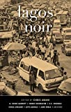 Lagos Noir (Akashic Noir Series)
