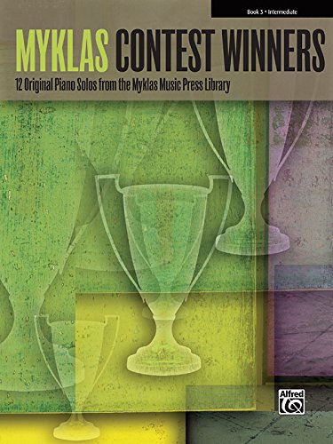 Myklas Contest Winners, Bk 3: 12 Original Piano Solos from the Myklas Music Press Library