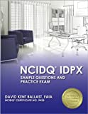 NCIDQ® IDPX: Sample Questions and Practice Exam, Ballast, David Kent, 159126426X