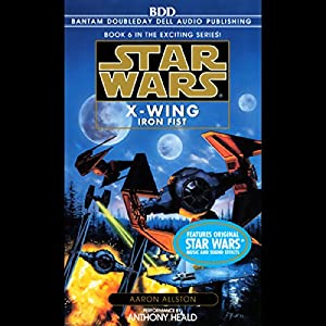 Star Wars: The X-Wing Series, Volume 6: Iron Fist Audiobook
