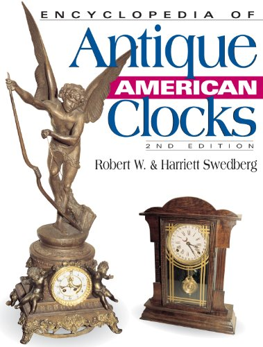 - Encyclopedia of Antique American Clocks, Second Edition