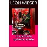 Les pères du système taoiste (French Edition)