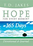 Hope for Every Moment Devotional and Journal, T. D. Jakes, 0768424453