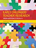 Early Childhood Teacher Research, Kathryn Castle, 041587758X