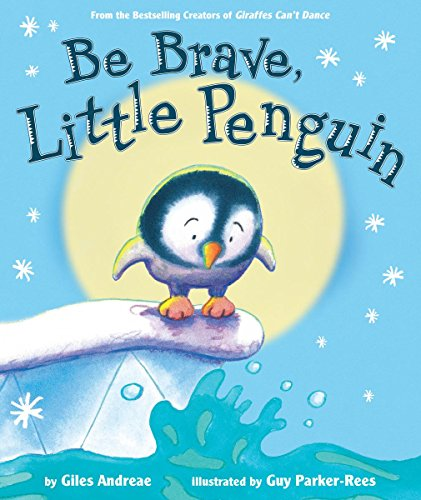 Book cover from Be Brave, Little Penguin by Giles Andreae
