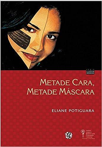 Metade Cara, Metade Mascara (Em Portuguese do Brasil): 9788526009431: Amazon.com: Books