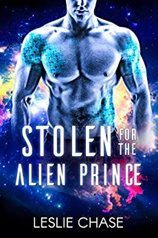 Stolen for the Alien Prince by [Chase, Leslie]