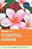 Fodor s Essential Hawaii (Full-color Travel Guide)
