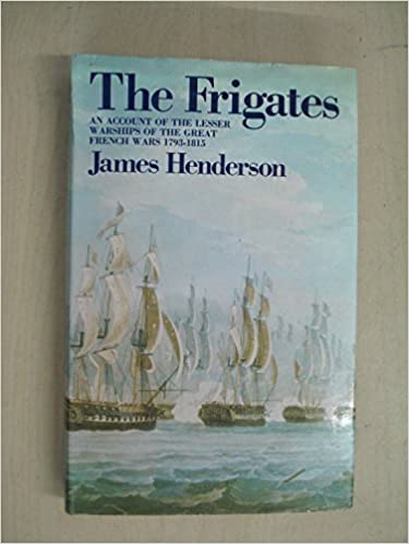 Book Frigates, The: An Account of the Lesser Warships of the Wars from 1793 to 1815